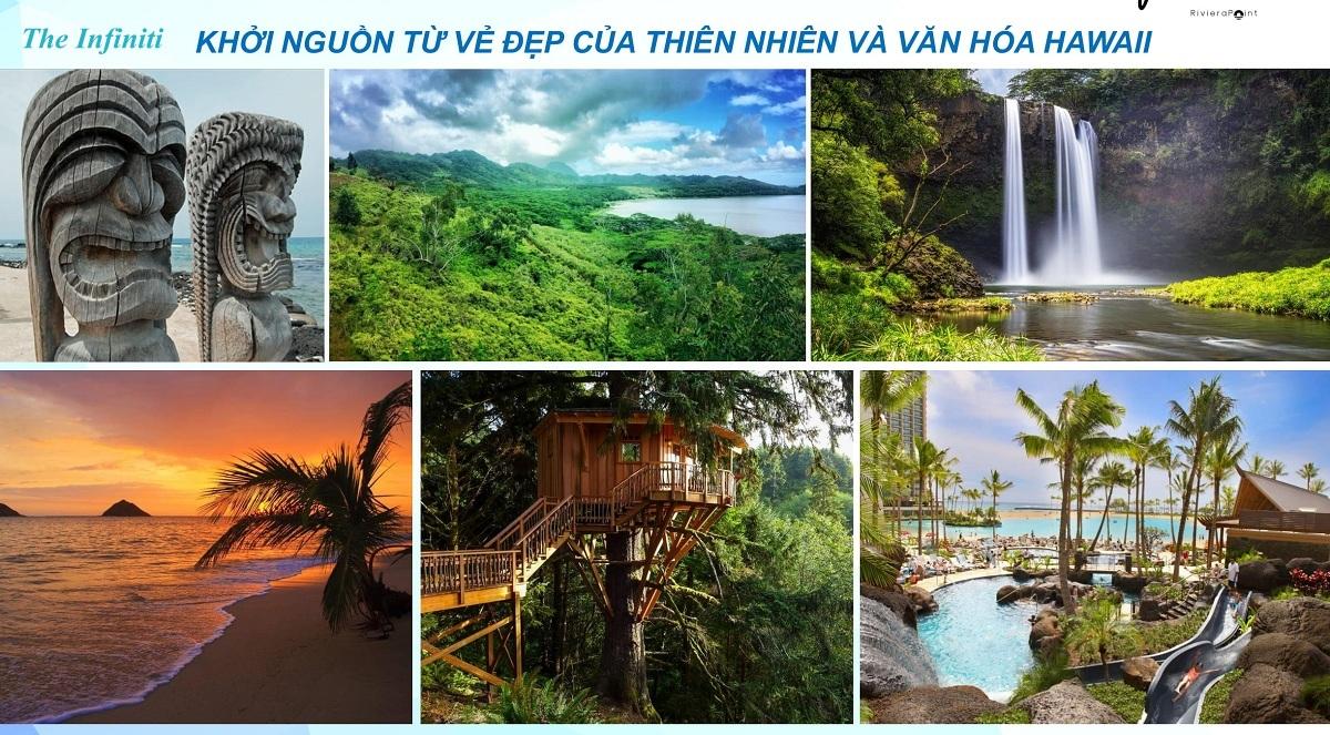 The Infiniti Riviera Point - Nguồn cảm hứng Khởi nguồn từ vẻ đẹp của thiên nhiên và văn hóa Hawaii.